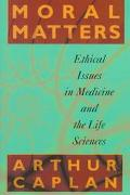 Moral Matters:ethical Issues in Med...