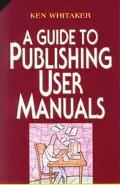 Guide to Publishing User Manuals - Ken Whitaker - Paperback