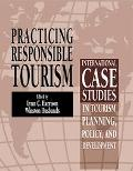 Practicing Responsible Tourism International Case Studies in Tourism Planning, Policy, and D...