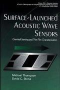 Surface-Launched Acoustic Wave Sensors Chemical Sensing and Thin-Film Characterization