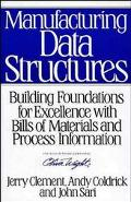 Manufacturing Data Structures Building Foundations for Excellence With Bills of Materials an...