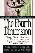 Fourth Dimension The Next Level of Personal and Organizational Achievement
