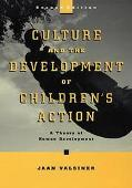 Culture and the Development of Children's Action A Theory of Human Development