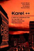 Karel ++ A Gentle Introduction to the Art of Object-Oriented Programming