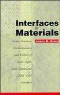 Interfaces in Materials Atomic Structure, Thermodynamics and Kinetics of Solid-Vapor, Solid-...