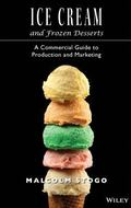 Ice Cream and Frozen Desserts A Commercial Guide to Production and Marketing