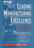 Leading Manufacturing Excellence A Guide to State-Of-The-Art Manufacturing