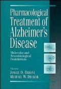 Pharmacological Treatment of Alzheimer's Disease Molecular and Neurobiological Foundations