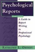 Psychological Reports A Guide to Report Writing in Professional Psychology
