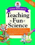 Janice Vancleave's Teaching the Fun of Science