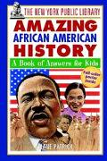 New York Public Library Amazing African American History A Book of Answers for Kids