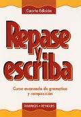Repase Y Escriba Curso Avanzado De Gramatica Y Composicion