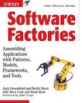 Software Factories Assembling Applications with Patterns,Models, Frameworks, and Tools