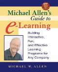 Michael Allen's Guide to E-Learning Building Interactive, Fun, and Effective Learning Progra...