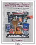 The Architecture of Computer Hardware and Systems Software: An Information Technology Approach