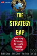Strategy Gap Leveraging Information Technology to Create and Execute Winning Strategies