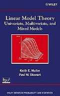 Linear Model Theory Univariate, Multivariate, and Mixed Models