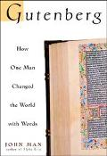 Gutenberg How One Man Remade the World With Words