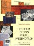 Interior Design Visual Presentation: A Guide to Graphics, Models & Presentation Techniques, ...