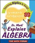 Dr. Math Explains Algebra Learning Algebra Is Easy! Just Ask Dr. Math