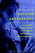 Practical Art of Suicide Assessment A Guide for Mental Health Professionals and Substance Ab...