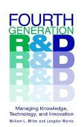 Fourth Generation R&D Managing Knowledge, Technology, and Innovation