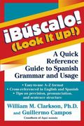 Buscalo! (Look It Up!)  A Quick Reference Guide to Spanish Grammar and Usage
