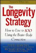 The Longevity Strategy: How to Live to 100 Using the Brain-Body Connection - David Mahoney -...