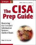 Cisa Prep Guide Mastering the Certified Information Systems Auditor Exam