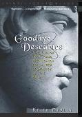 Goodbye, Descartes The End of Logic and the Search for a New Cosmology of the Mind