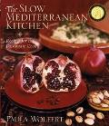 Slow Mediterranean Kitchen Recipes for the Passionate Cook