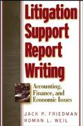 Litigation Support Report Writing Accounting, Finance, and Economic Issues
