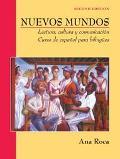 Nuevos Mundos Lectura, Cultura y Comunicacion Curso De Espanol Para Estudiates Bilingues