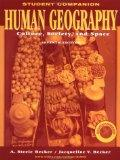 Human Geography, Study Guide Student Companion: Culture, Society, and Space