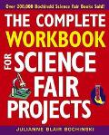 Complete Workbook For Science Fair Projects