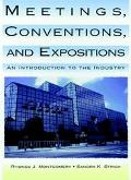 Meetings, Conventions, and Expositions An Introduction to the Industry