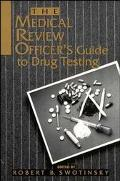 Medical Review Officer's Guide to Drug Testing