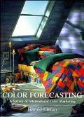 Color Forecasting: A Survey of International Color Marketing (Architecture)