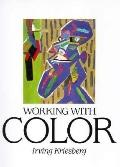 Working with Color: A Manual for Painters