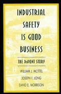 Industrial Safety Is Good Business The Dupont Story