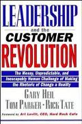 Leadership and the Customer Revolution The Messy, Unpredictable, and Inescapably Human Chall...