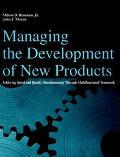 Managing the Development of New Products Achieving Speed and Quality Simultaneously Through ...