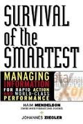 Survival of the Smartest Managing Information for Rapid Action and World-Class Performance