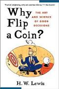 Why Flip a Coin? The Art and Science of Good Decisions