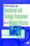 Performing an Operational and Strategic Assessment for a Medical Practice