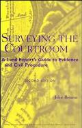 Surveying the Courtroom A Land Expert's Guide to Evidence and Civil Procedure