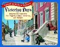 Victorian Days Discover the Past With Fun Projects, Games, Activities, and Recipes