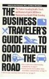 Business Traveller's Guide to Good Health on the Road