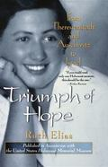 Triumph of Hope From Theresienstadt and Auschwitz to Israel