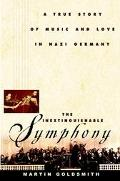 Inextinguishable Symphony A True Story of Music and Love in Nazi Germany